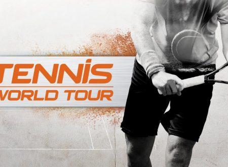Tennis World Tour: pubblicato il primo video, titolo in arrivo a maggio su Nintendo Switch