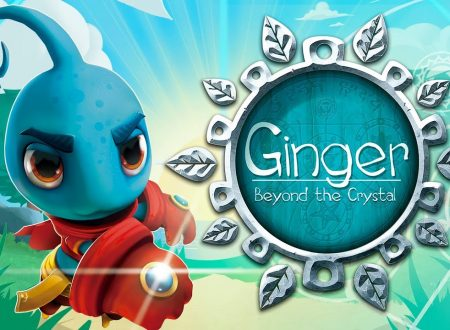 Ginger: Beyond the Crystal, il titolo in arrivo il 17 novembre sui Nintendo Switch europei