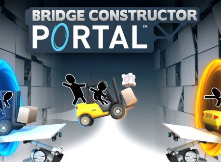 Bridge Constructor Portal: i primi 25 minuti del titolo in video dai Nintendo Switch europei
