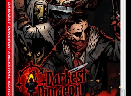 Darkest Dungeon: Ancestral Edition, il titolo in arrivo retail a marzo sui Nintendo Switch europei