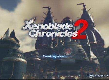 Xenoblade Chronicles 2: il titolo ora aggiornato alla versione 1.2.0 sui Nintendo Switch europei