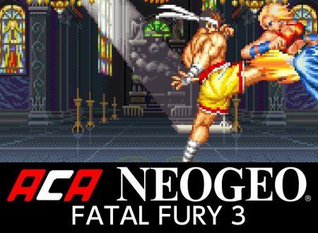 ACA NEOGEO FATAL FURY 3, il titolo in arrivo il prossimo 15 febbraio sull'eShop europeo di Nintendo Switch