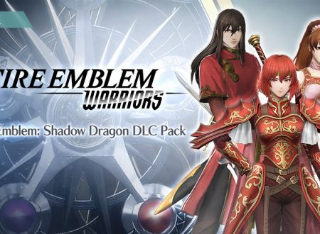 Fire Emblem Warriors: ora disponibile la versione 1.4.0, insieme al secondo DLC pack di Shadow Dragon