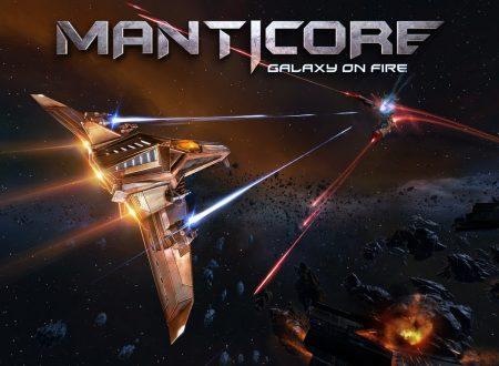 Manticore – Galaxy on Fire, pubblicato un nuovo gameplay trailer sul titolo