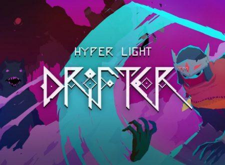 Hyper Light Drifter: il titolo è ufficialmente in arrivo sull'eShop di Nintendo Switch