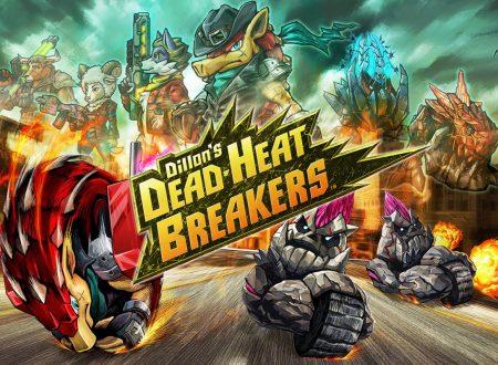 Dillon's Dead-Heat Breakers: pubblicato il trailer di lancio del titolo