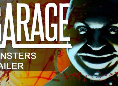 Garage: pubblicato un nuovo trailer dedicato ai mostri presenti nel titolo