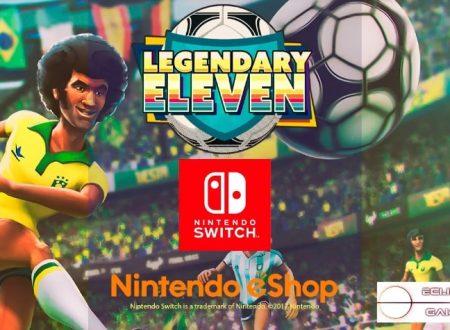 Legendary Eleven: il titolo è in arrivo l'8 giugno sull'eShop europeo di Nintendo Switch