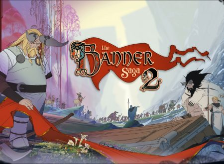 The Banner Saga 2: i primi 35 minuti di gameplay del titolo dai Nintendo Switch europei