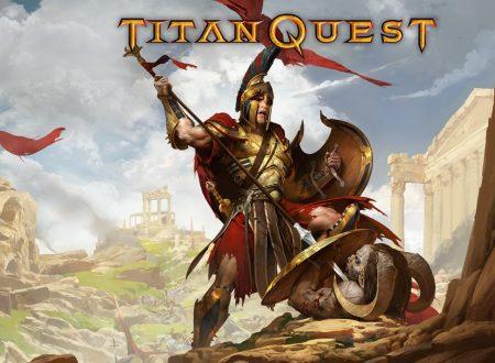 Titan Quest: il titolo aggiornato alla versione 1.0.2 sui Nintendo Switch europei