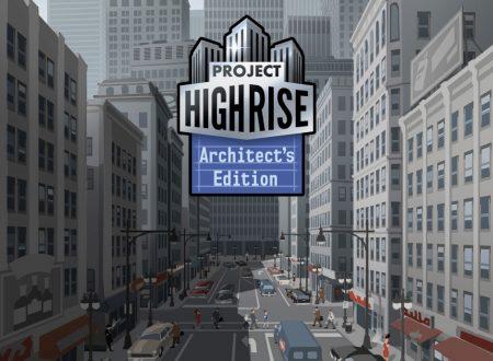 Project Highrise: Architect's Edition, uno sguardo in video al titolo dai Nintendo Switch europei