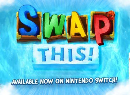 Swap This!: pubblicato il trailer di lancio del titolo su Nintendo Switch