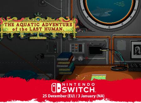 The Aquatic Adventure of the Last Human, il titolo sarà disponibile il 25 dicembre su Nintendo Switch