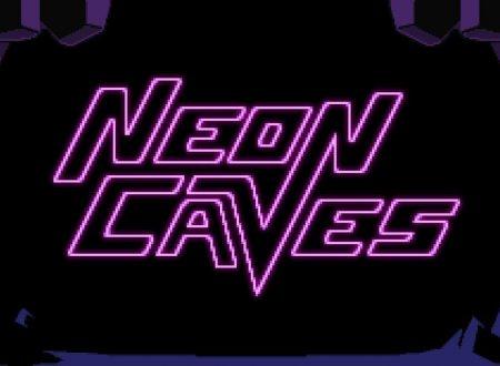 Neon Caves: il titolo è in arrivo il 27 marzo sull'eShop di Nintendo Switch