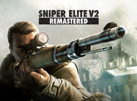 Sniper Elite V2 Remastered e Sniper Elite 3 Ultimate Edition sono in arrivo su Nintendo Switch