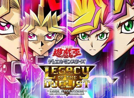 Yu-Gi-Oh! Legacy of the Duelist: Link Evolution, il titolo è in arrivo in estate in esclusiva per Nintendo Switch
