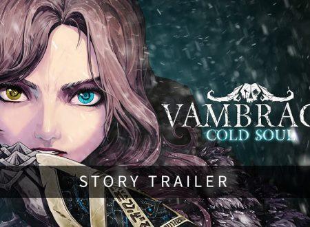 Vambrace: Cold Soul, pubblicato un nuovo trailer dedicato alla trama