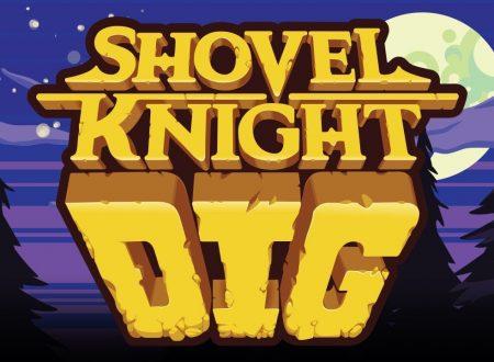 Shovel Knight Dig: il nuovo titolo annunciato per l'arrivo su Nintendo Switch