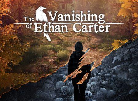 The Vanishing of Ethan Carter: uno sguardo in video al titolo dai Nintendo Switch eurp