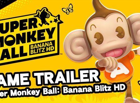 Super Monkey Ball: Banana Blitz HD, pubblicato un nuovo trailer inglese sul titolo