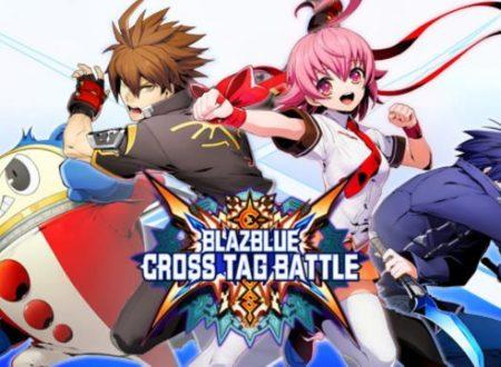 BlazBlue: Cross Tag Battle, pubblicato il changelog della versione 2.0 del titolo su Nintendo Switch