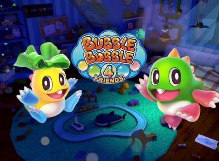 Bubble Bobble 4 Friends: pubblicato il trailer di lancio del titolo su Nintendo Switch