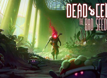 Dead Cells: pubblicato un trailer di lancio dedicato al DLC, The Bad Seed