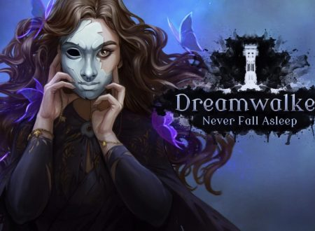 Dreamwalker: Never Fall Asleep, uno sguardo in video al titolo dai Nintendo Switch europei