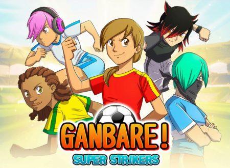 Ganbare! Super Strikers, uno sguardo in video al titolo dai Nintendo Switch europei