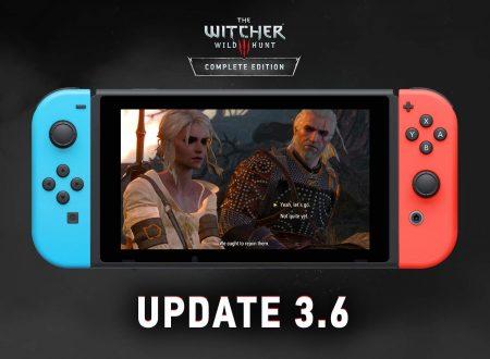 The Witcher 3: Wild Hunt – Complete Edition: il titolo aggiornato alla versione 3.6 sui Nintendo Switch europei