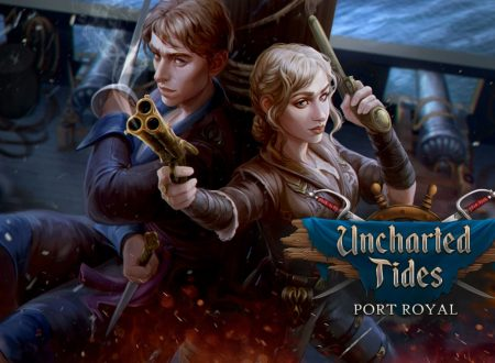 Uncharted Tides: Port Royal, uno sguardo in video al titolo dai Nintendo Switch europei