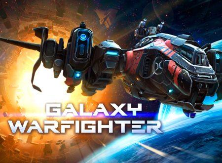 Galaxy Warfighter: uno sguardo in video gameplay al titolo dai Nintendo Switch europei
