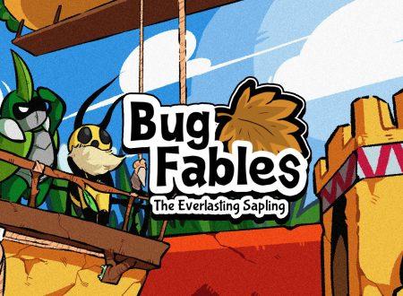 Bug Fables: The Everlasting Sapling, uno sguardo in video al titolo dai Nintendo Switch europei