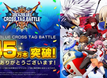 BlazBlue: Cross Tag Battle, il titolo supera le 450,000 copie vendute in tutto il mondo
