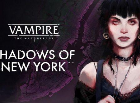 Vampire: The Masquerade – Shadows of New York, pubblicato il trailer di debutto del titolo