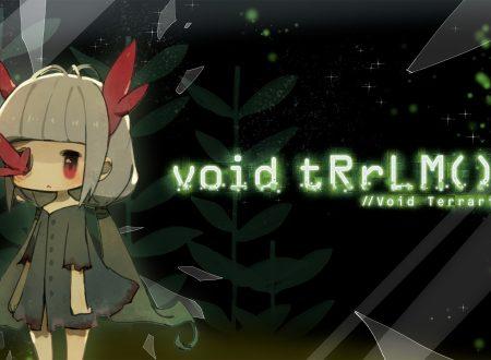 void tRrLM(); //Void Terrarium, pubblicati i nostri primi 36 minuti di gameplay dai Nintendo Switch europei
