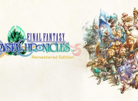 Final Fantasy Crystal Chronicles Remastered: i primi 43 minuti di video gameplay su Nintendo Switch