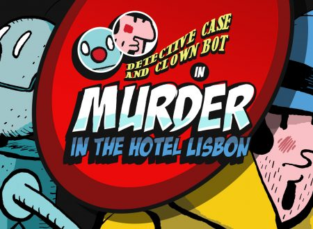Detective Case and Clown Bot in: Murder in The Hotel Lisbon, uno sguardo in video al titolo dai Nintendo Switch europei