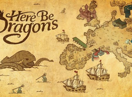 Here Be Dragons, uno sguardo in video gameplay al titolo dai Nintendo Switch europei