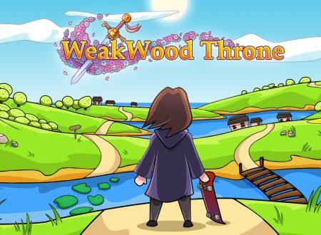 Weakwood Throne: uno sguardo in video gameplay al titolo dai Nintendo Switch europei