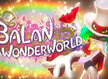 Balan Wonderworld: pubblicato l'opening movie presente nel titolo in arrivo su Nintendo Switch