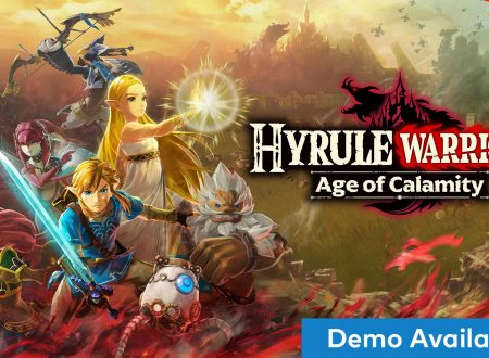 Hyrule Warriors: L'era della calamità, uno sguardo in video alla demo, ora disponibile su Nintendo Switch