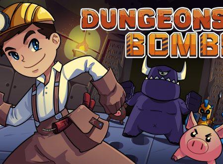 Dungeons & Bombs: uno sguardo in video al titolo dai Nintendo Switch europei