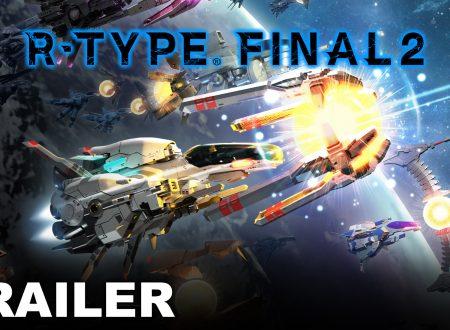R-Type Final 2: pubblicato un nuovo gameplay trailer dedicato al titolo