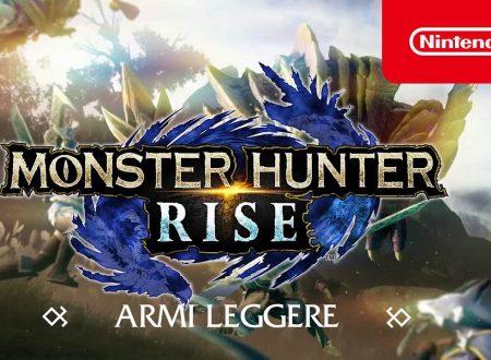 Monster Hunter Rise: pubblicato un trailer dedicato alle armi leggere