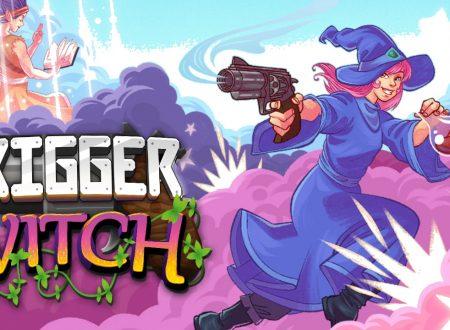 Trigger Witch: uno sguardo in video al titolo dai Nintendo Switch europei